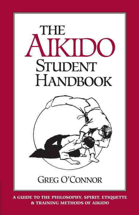 The Aikido Student Handbook By O'Connor, Greg
